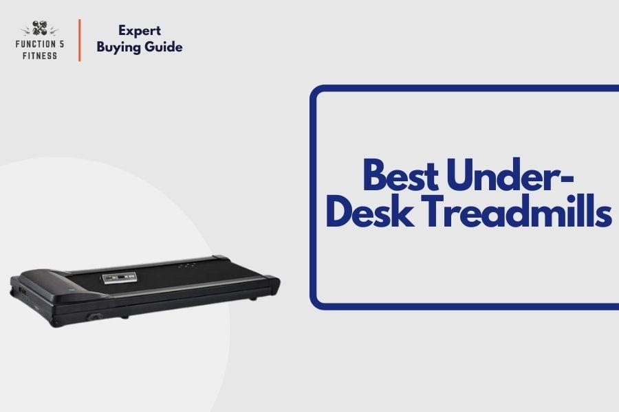 Best Under-Desk Treadmills for Walking