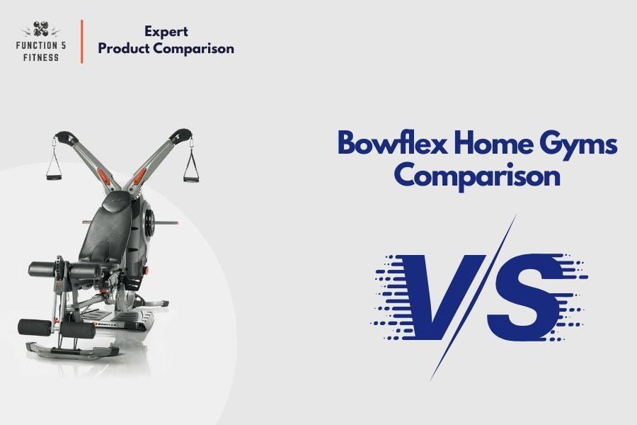 Bowflex Home Gyms Comparison