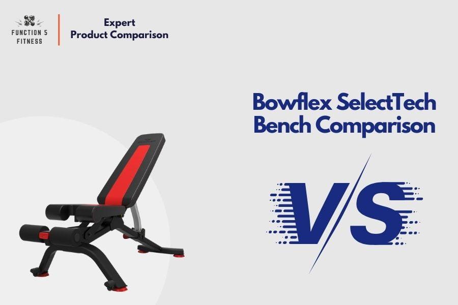 Bowflex SelectTech Bench Comparison