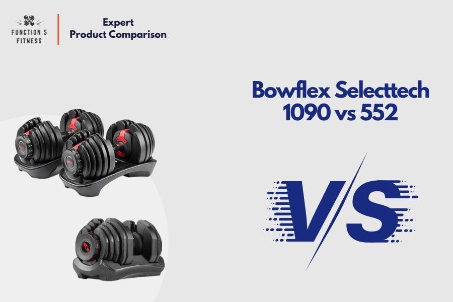 Bowflex Selecttech 1090 vs 552